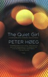 The Quiet Girl: A Novel - Peter Høeg