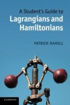 A Student's Guide to Lagrangians and Hamiltonians - Patrick Hamill