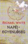 Napéjegyenlőség - Michael White