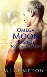 Omega Moon Rising (Toke Lobo & The Pack) - MJ Compton