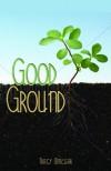 Good Ground - Tracy Winegar