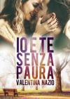Io e te senza paura - Valentina Nazio