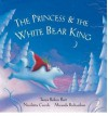 [ The Princess and the White Bear King W/CD ] By Ceccoli, Nicoletta ( Author ) [ 2007 ) [ Paperback ] - Nicoletta Ceccoli