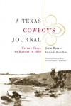 A Texas Cowboy's Journal: Up the Trail to Kansas in 1868 - Jack Bailey, David Dary, Charles P. Schroeder