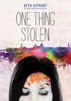 One Thing Stolen - Beth Kephart