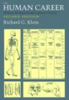 The Human Career: Human Biological and Cultural Origins - Richard G. Klein