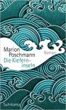 Die Kieferninseln: Roman - Marion Poschmann