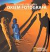 Okiem fotografa. Sztuka komponowania i projektowania zdjęć cyfrowych - Michael Freeman