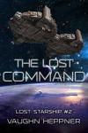 The Lost Command - Vaughn Heppner