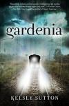 Gardenia - Kelsey Sutton