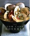 Low-Carb Gourmet - Karen Barnaby, Maren Caruso