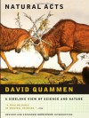 Natural Acts: A Sidelong View of Science and Nature - David Quammen
