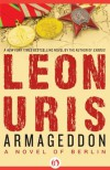 Armageddon: A Novel of Berlin - Leon Uris