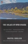The Solace of Open Spaces - Gretel Ehrlich