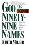 God Has Ninety-Nine Names: Reporting from a Militant Middle East - Judith    Miller