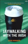 Jaywalking with the Irish - David Monagan