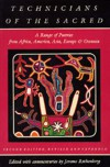 Technicians of the Sacred: A Range of Poetries from Africa, America, Asia, Europe and Oceania - Jerome Rothenberg