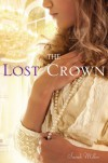 The Lost Crown - Sarah  Miller