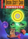 Ksenocyd (Saga Endera, #3) - Orson Scott Card