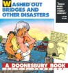 Washed Out Bridges and Other Disasters: A Doonesbury Book (Doonesbury Books (Andrews & McMeel)) - G. B. Trudeau