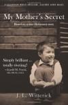 My Mother's Secret: Based on a True Holocaust Story - J.L. Witterick
