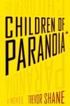 Children of Paranoia - Trevor Shane