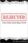 Rejected - Heather Bixler