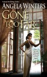 Gone Too Far - Angela Winters