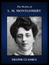 The Works of L.M. Montgomery - L.M. Montgomery