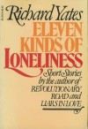 Eleven Kinds of Loneliness: Short Stories - Richard Yates