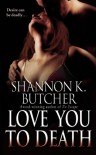 Love You to Death - Shannon K. Butcher