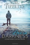 Love in Darkness - E.M. Tippetts