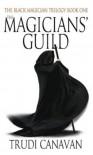 The Magicians' Guild - Trudi Canavan