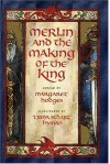 Merlin and the Making of the King (Booklist Editor's Choice. Books for Youth (Awards)) - Trina Schart Hyman