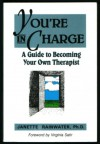 You're in Charge: A Guide to Becoming Your Own Therapist - Janette Rainwater