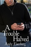 A Trouble Halved - Andy Eisenberg