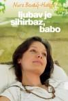 Ljubav je Sihirbaz, Babo - Nura Bazdulj-Hubijar
