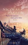 Paris ist immer eine gute Idee - Nicolas Barreau, Sophie Scherrer