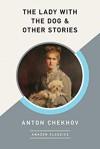 The Lady with the Dog & Other Stories - Anton Chekhov,  Constance Garnett (Translator)
