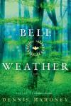 Bell Weather: A Novel - Dennis  Mahoney