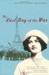 The Last Day of the War - Judith Claire Mitchell