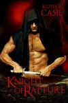 Knight of Rapture: a Druid Knight Story - Ruth A. Casie, Mallory Braus