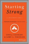 Starting Strong: A Mentoring Fable - Lory A Fischler, Lois J. Zachary