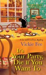 It's Your Party, Die If You Want To (A Liv And Di In Dixie Mystery) - Vickie Fee
