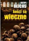 Kości są wieczne - Kathy Reichs