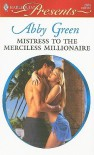 Mistress to the Merciless Millionaire (Quinn Siblings Book 2) - Abby Green
