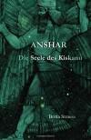 Anshar: Die Seele des Kiskanu - Britta Strauss