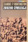 Zderzenie cywilizacji - Samuel P. Huntington