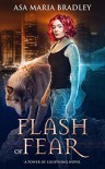 Flash of Fear (Power of Lightning #1) - Asa Maria Bradley