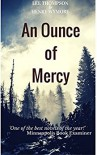 An Ounce of Mercy - Lee  Thompson, Henry Wymore